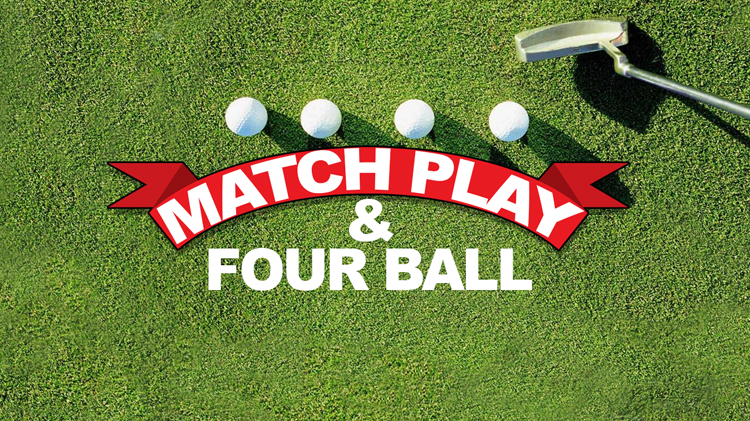 Match Play & Four Ball