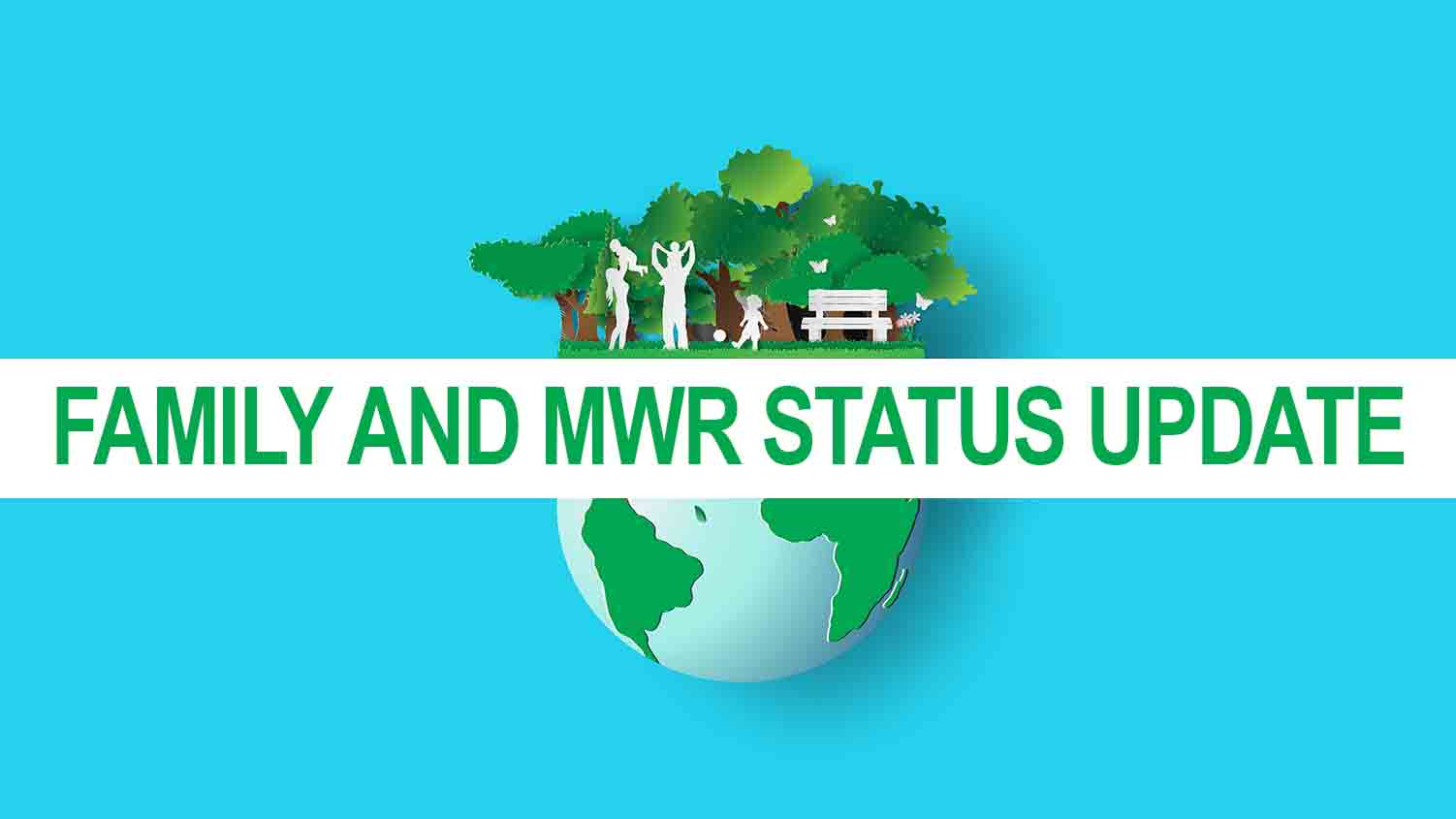 Family and MWR STATUS UPDATE