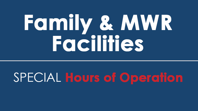 Family & MWR Special Hours of Operation